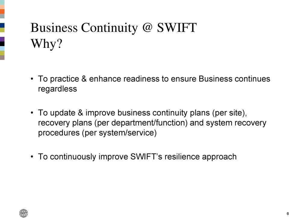 update & improve business continuity plans (per site), recovery plans (per