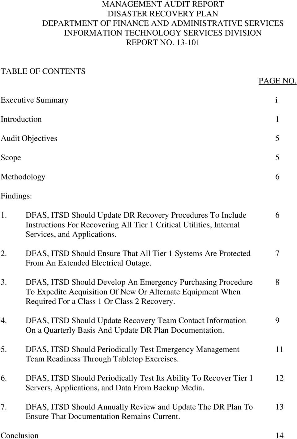 DFAS, ITSD Should Update DR Recovery Procedures To Include 6 Instructions For Recovering All Tier 1 Critical Utilities, Internal Services, and Applications. 2.