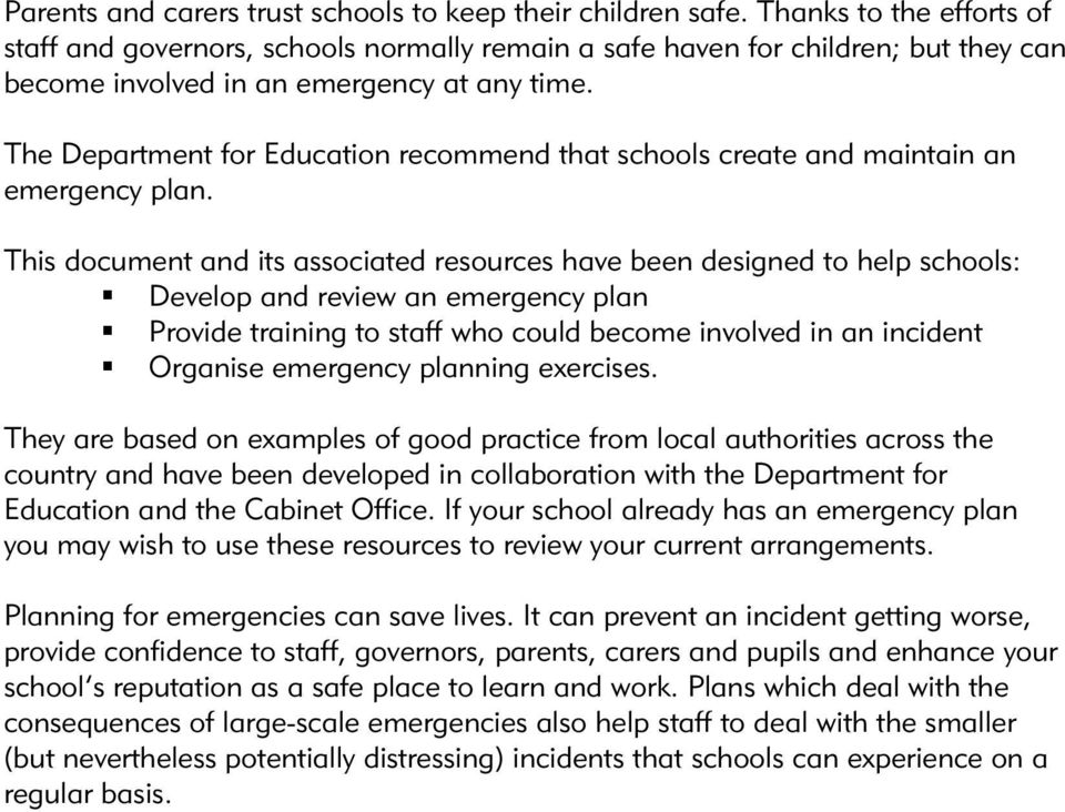 The Department for Education recommend that schools create and maintain an emergency plan.