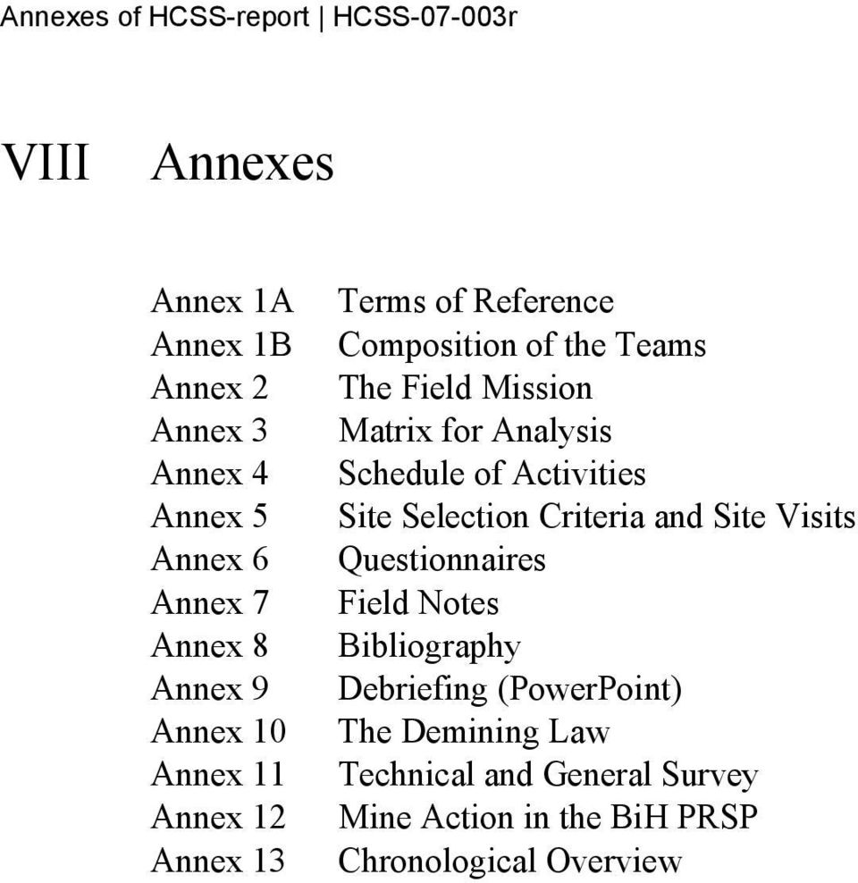 Matrix for Analysis Schedule of Activities Site Selection Criteria and Site Visits Questionnaires Field Notes