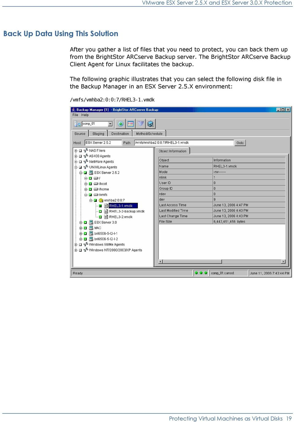 from the BrightStor ARCserve Backup server. The BrightStor ARCserve Backup Client Agent for Linux facilitates the backup.