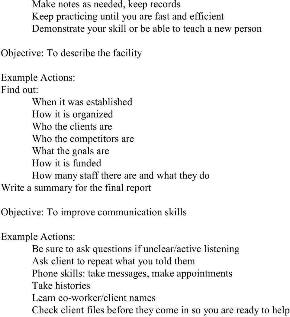 and what they do Write a summary for the final report Objective: To improve communication skills Example Actions: Be sure to ask questions if unclear/active listening Ask client