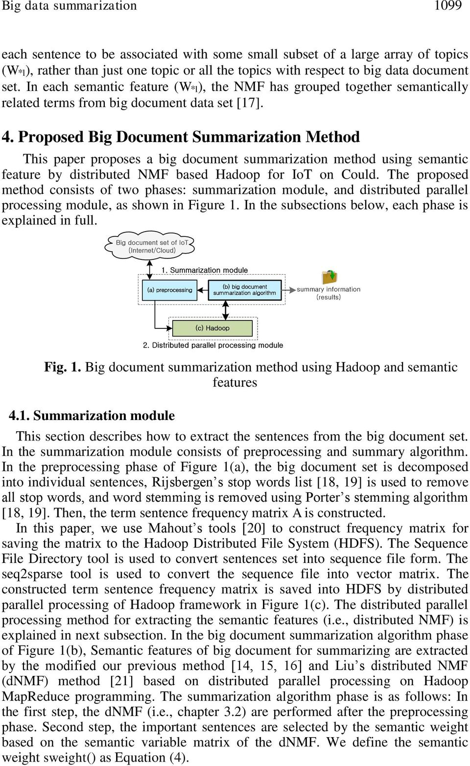Proposed Big Document Summarization Method This paper proposes a big document summarization method using semantic feature by distributed NMF based Hadoop for IoT on Could.