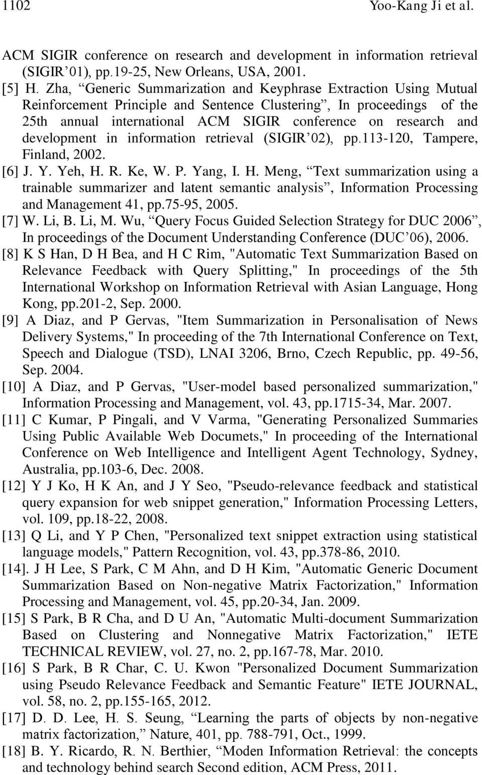 development in information retrieval (SIGIR 02), pp.113-120, Tampere, Finland, 2002. [6] J. Y. Yeh, H.