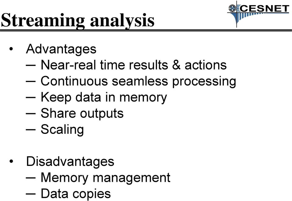 processing Keep data in memory Share outputs