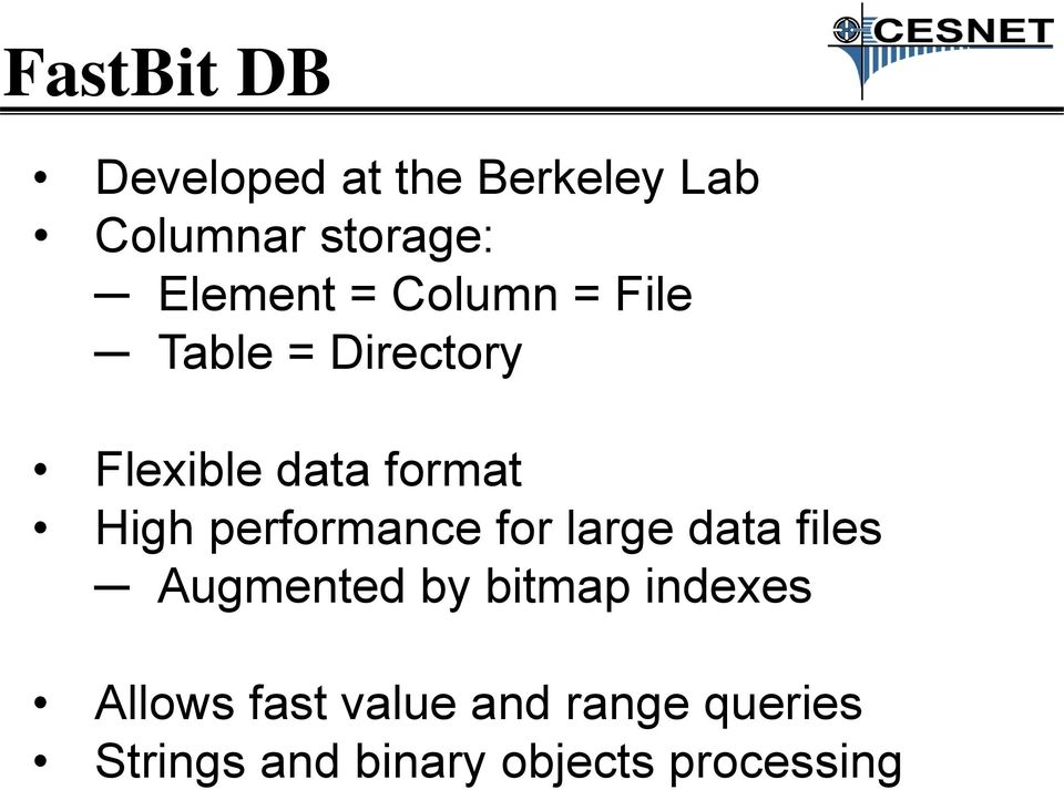 High performance for large data files Augmented by bitmap indexes