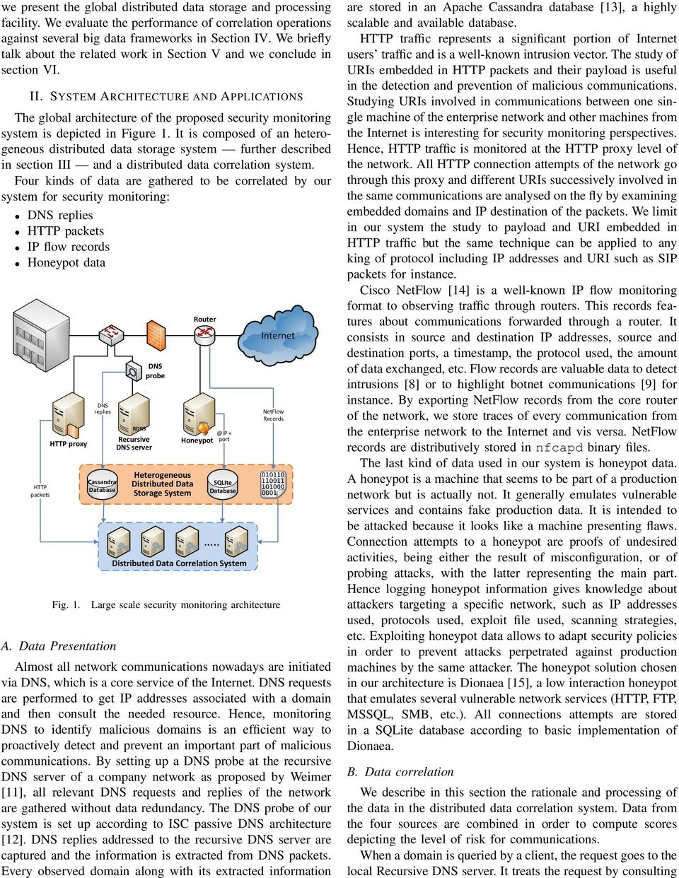 SYSTEM ARCHITECTURE AND APPLICATIONS The global architecture of the proposed security monitoring system is depicted in Figure 1.