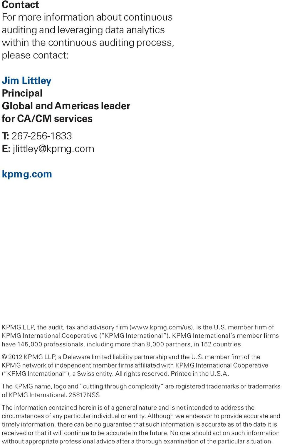 KPMG International s member firms have 145,000 professionals, including more than 8,000 partners, in 152 countries. 2012 KPMG LLP, a Delaware limited liability partnership and the U.S.