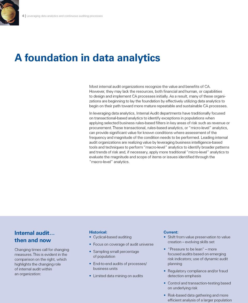 As a result, many of these organizations are beginning to lay the foundation by effectively utilizing data analytics to begin on their path toward more mature repeatable and sustainable CA processes.