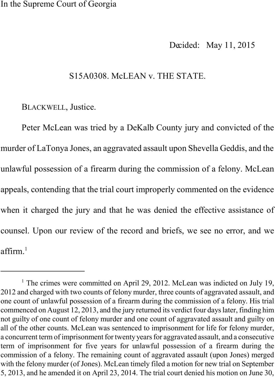 of a felony. McLean appeals, contending that the trial court improperly commented on the evidence when it charged the jury and that he was denied the effective assistance of counsel.