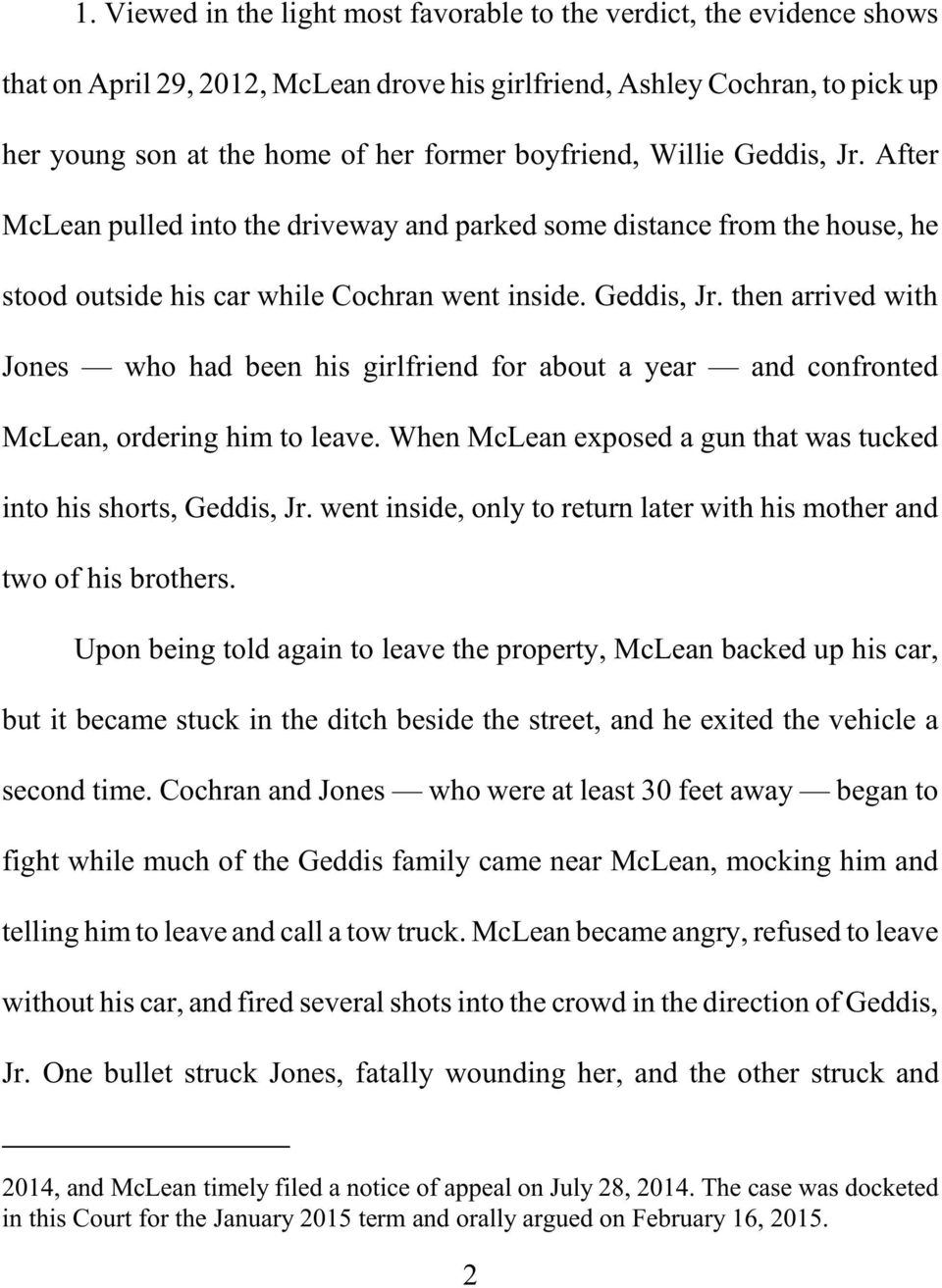 When McLean exposed a gun that was tucked into his shorts, Geddis, Jr. went inside, only to return later with his mother and two of his brothers.