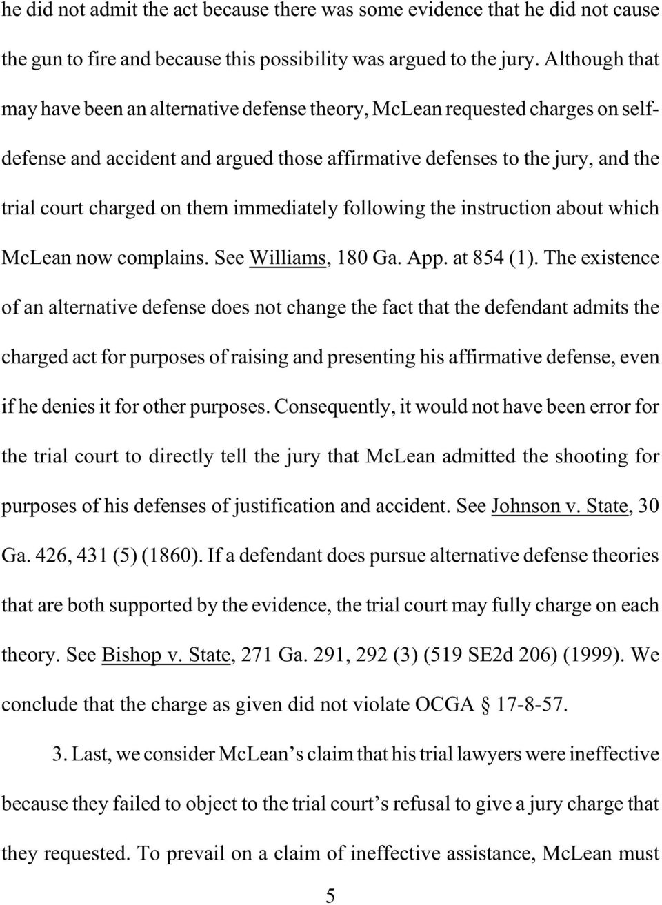 immediately following the instruction about which McLean now complains. See Williams, 180 Ga. App. at 854 (1).