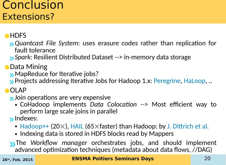 jobs?» MapReduce» Projects addressing Iterative Jobs for Hadoop 1.x: Peregrine, HaLoop,.