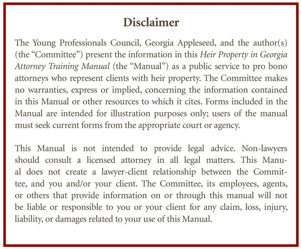 The Committee makes no warranties, express or implied, concerning the information contained in this Manual or other resources to which it cites.
