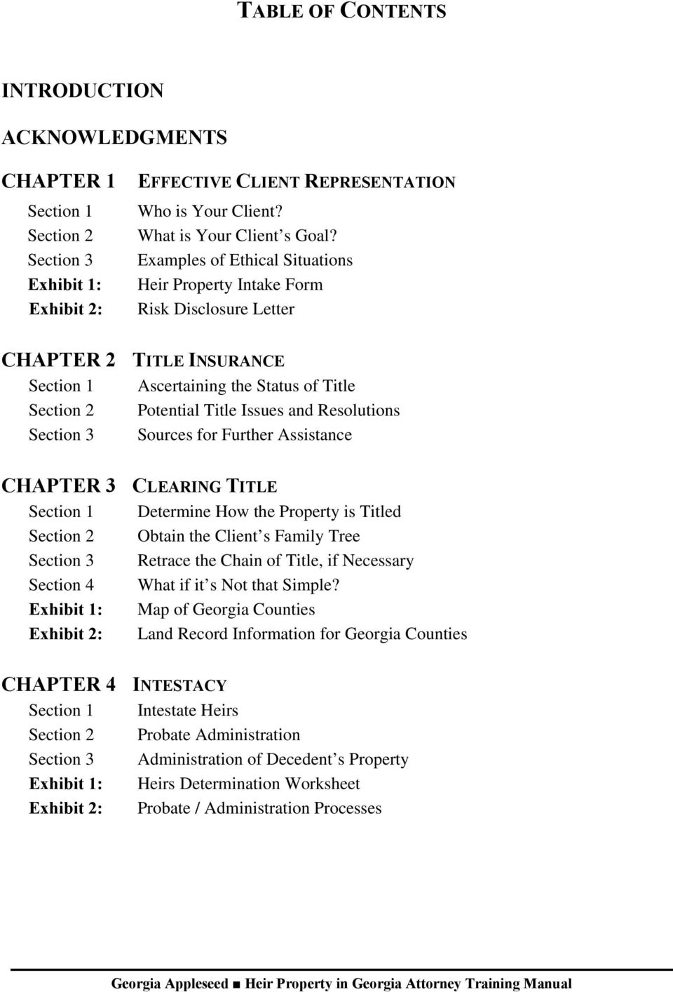 Section 3 Sources for Further Assistance CHAPTER 3 CLEARING TITLE Section 1 Determine How the Property is Titled Section 2 Obtain the Client s Family Tree Section 3 Retrace the Chain of Title, if