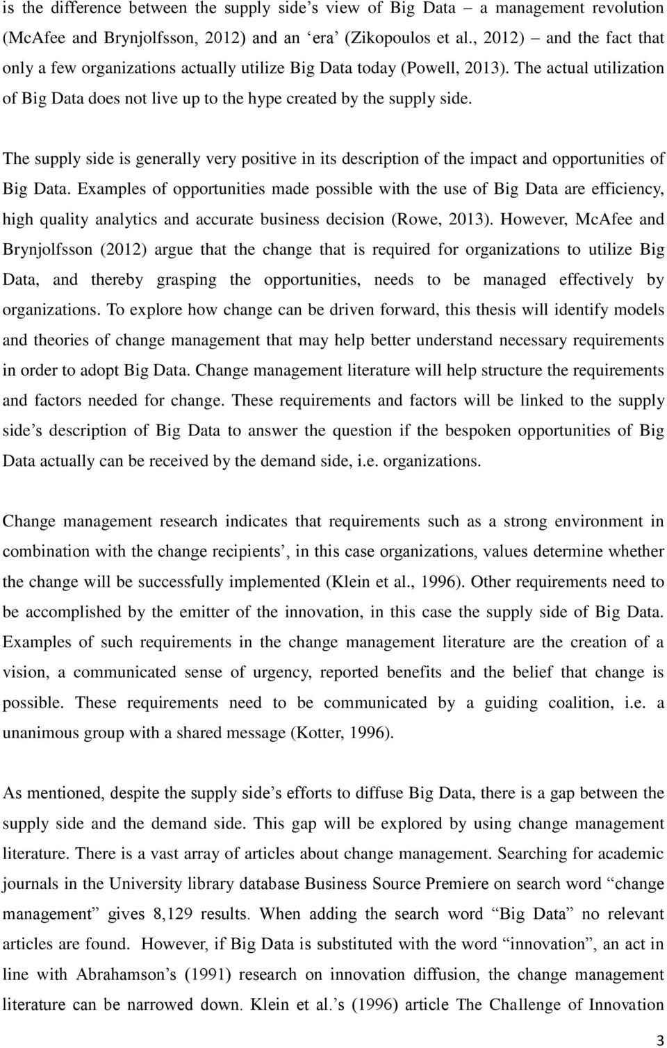 The supply side is generally very positive in its description of the impact and opportunities of Big Data.