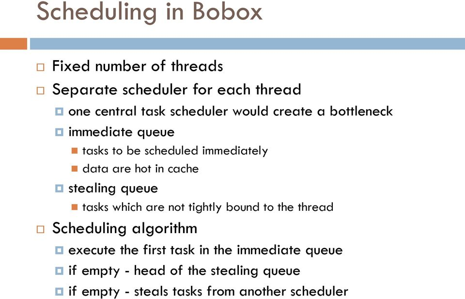 cache stealing queue tasks which are not tightly bound to the thread Scheduling algorithm execute the
