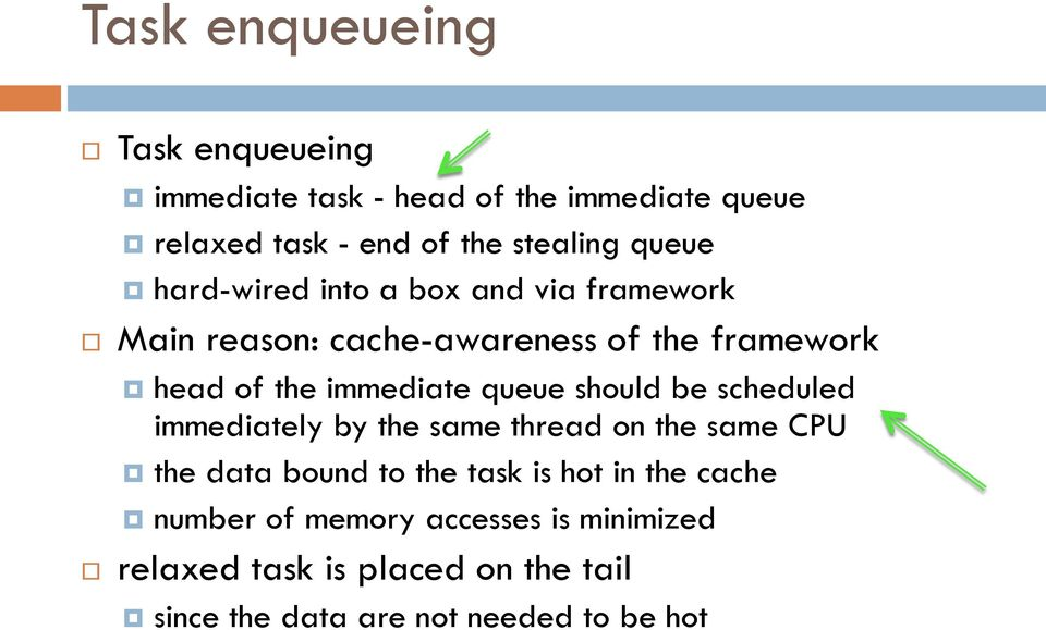 queue should be scheduled immediately by the same thread on the same CPU the data bound to the task is hot in the