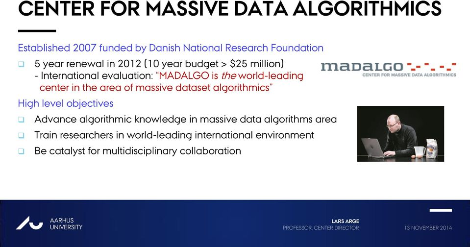 the area of massive dataset algorithmics High level objectives Advance algorithmic knowledge in massive data