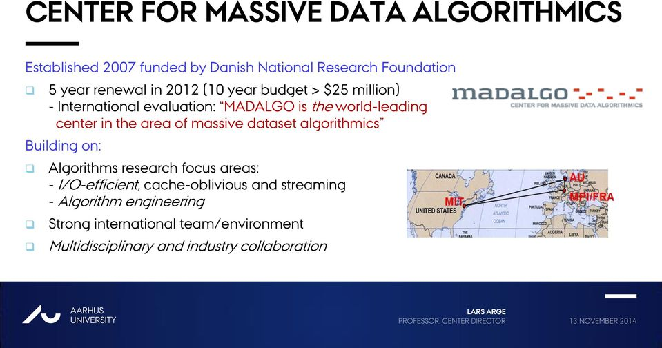 of massive dataset algorithmics Building on: Algorithms research focus areas: - I/O-efficient, cache-oblivious and