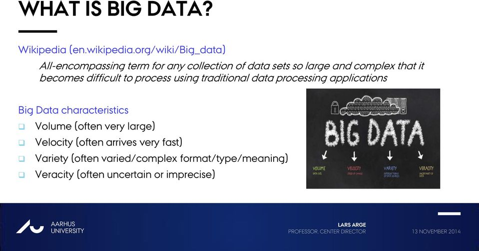 it becomes difficult to process using traditional data processing applications Big Data