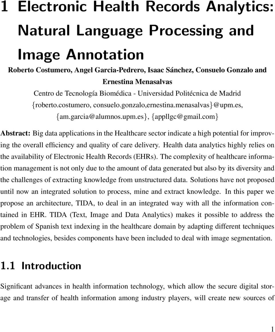 com} Abstract: Big data applications in the Healthcare sector indicate a high potential for improving the overall efficiency and quality of care delivery.