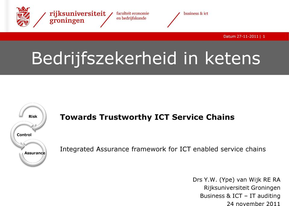 Assurance framework for ICT enabled service chains Drs Y.W.
