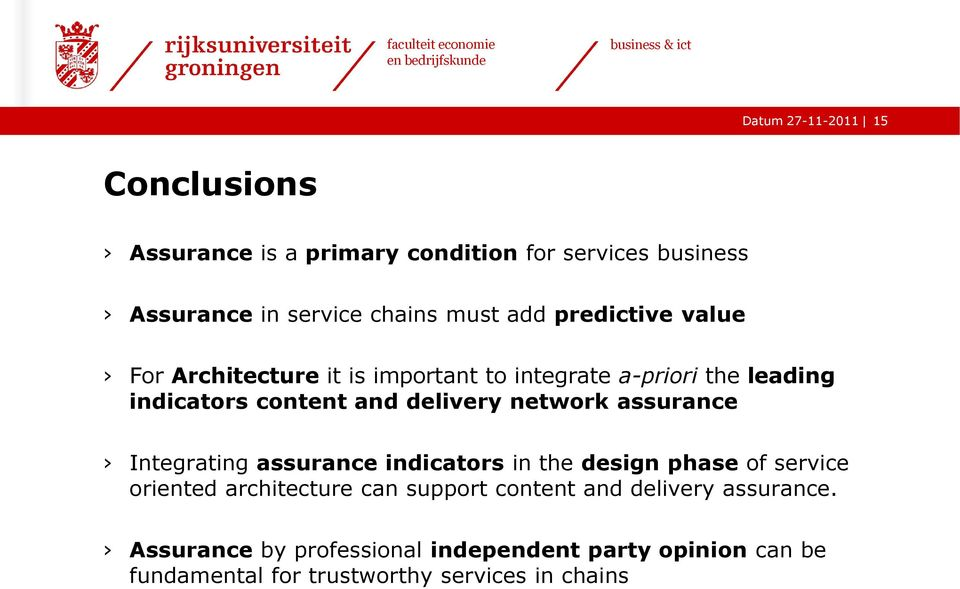 assurance Integrating assurance indicators in the design phase of service oriented architecture can support content and