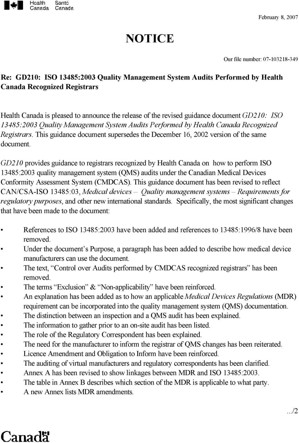 GD210 provides guidance to registrars recognized by Health Canada on how to perform ISO 13485:2003 quality management system (QMS) audits under the Canadian Medical Devices Conformity Assessment