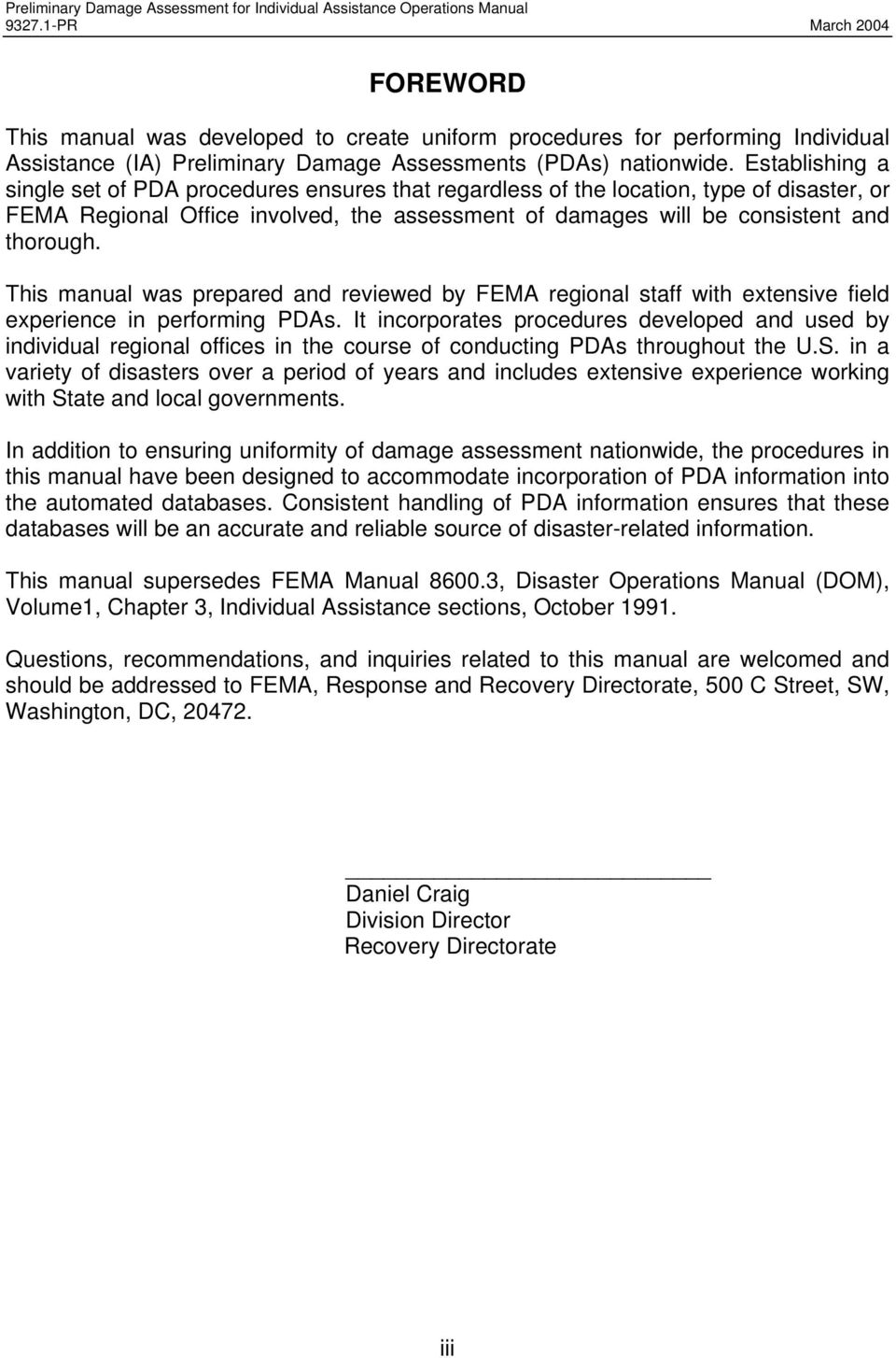 This manual was prepared and reviewed by FEMA regional staff with extensive field experience in performing PDAs.