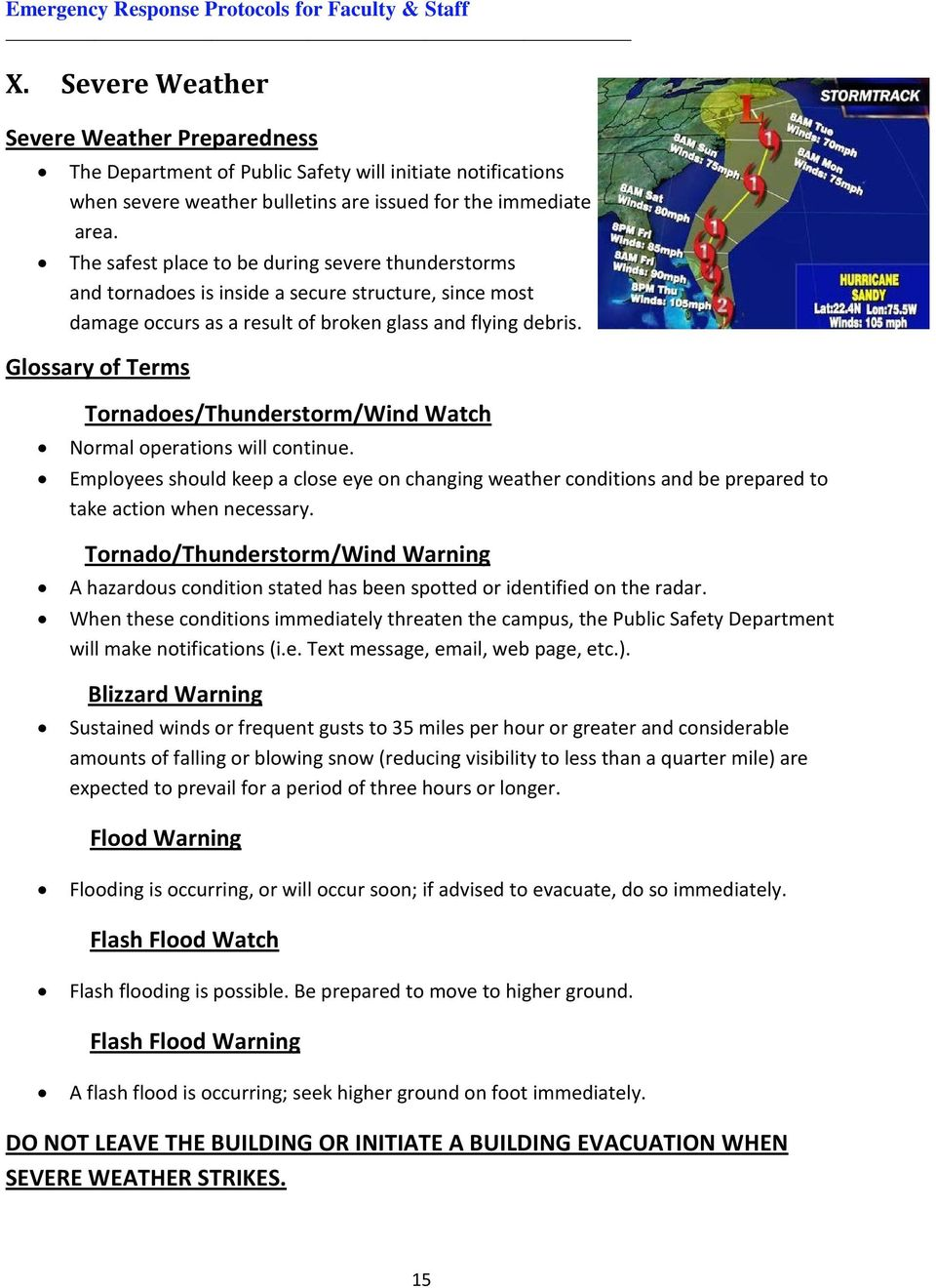 Glossary of Terms Tornadoes/Thunderstorm/Wind Watch Normal operations will continue. Employees should keep a close eye on changing weather conditions and be prepared to take action when necessary.