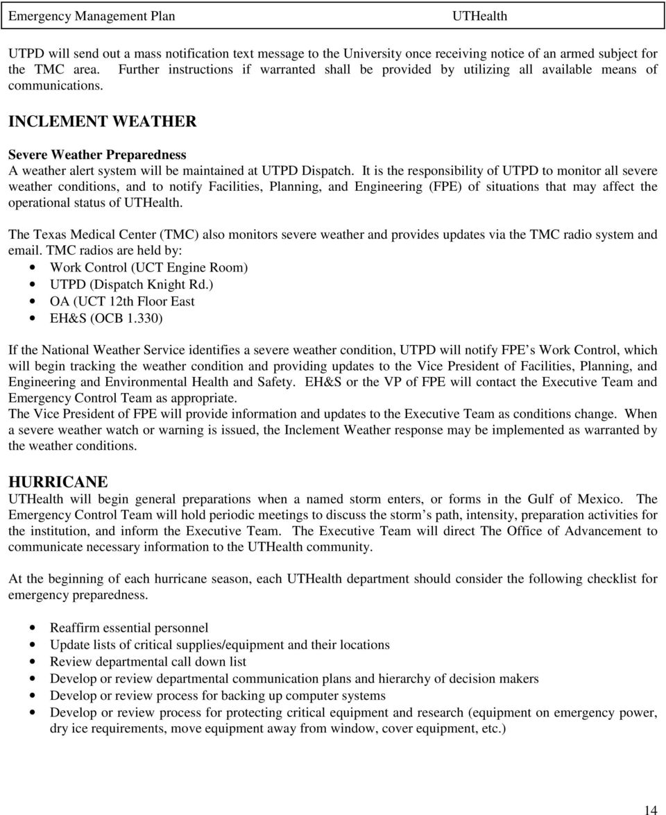 INCLEMENT WEATHER Severe Weather Preparedness A weather alert system will be maintained at UTPD Dispatch.