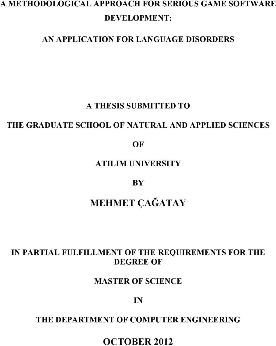 SCIENCES OF ATILIM UNIVERSITY BY MEHMET ÇAĞATAY IN PARTIAL FULFILLMENT OF THE