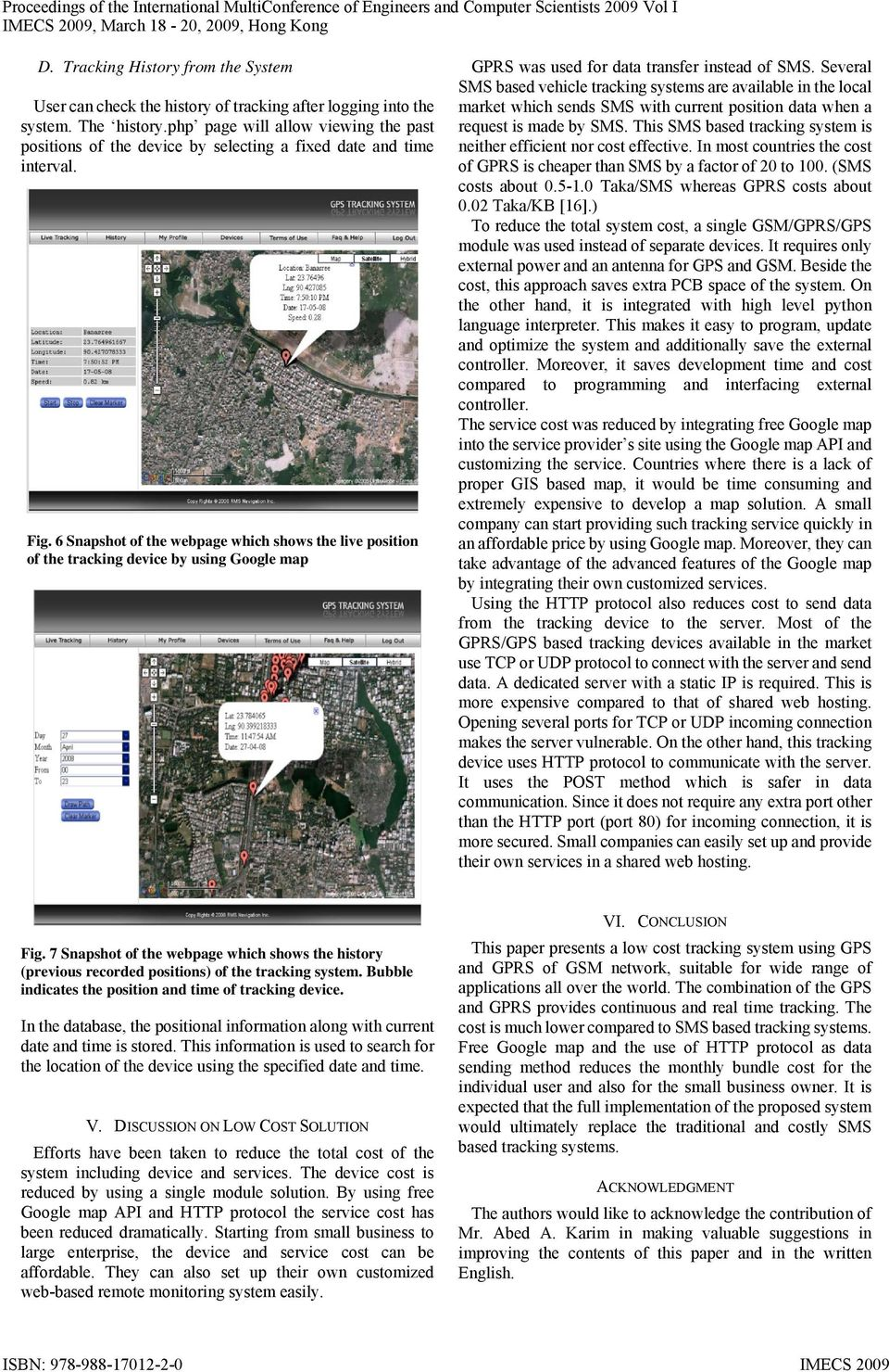 6 Snapshot of the webpage which shows the live position of the tracking device by using Google map GPRS was used for data transfer instead of SMS.