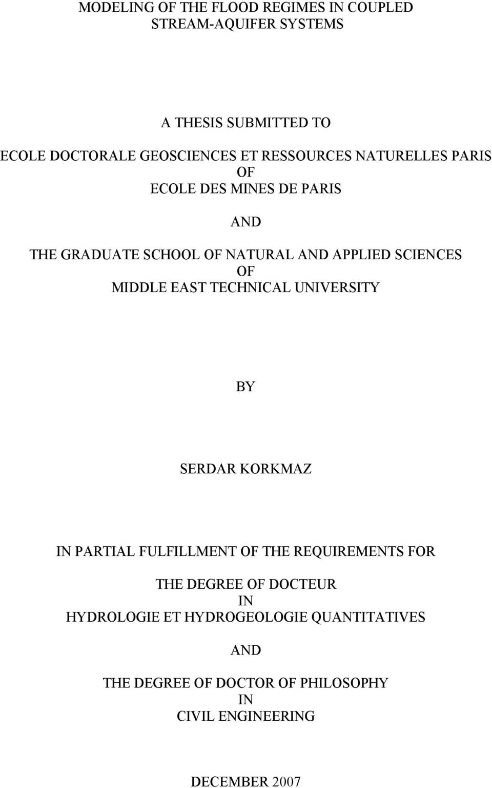 MIDDLE EAST TECHNICAL UNIVERSITY BY SERDAR KORKMAZ IN PARTIAL FULFILLMENT OF THE REQUIREMENTS FOR THE DEGREE OF