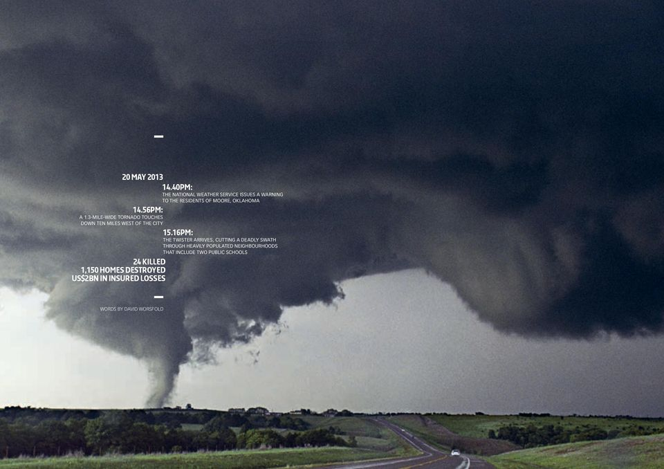 56pm: A 1.3-MILE-WIDE TORNADO TOUCHES DOWN TEN MILES WEST OF THE CITY 15.