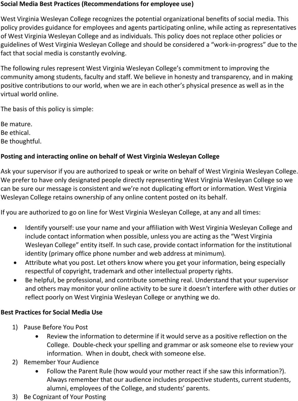 This policy does not replace other policies or guidelines of West Virginia Wesleyan College and should be considered a work-in-progress due to the fact that social media is constantly evolving.