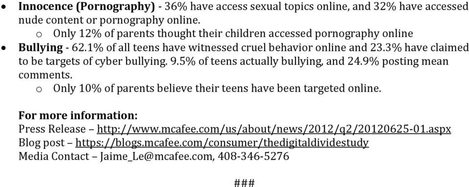 3% have claimed to be targets of cyber bullying. 9.5% of teens actually bullying, and 24.9% posting mean comments.