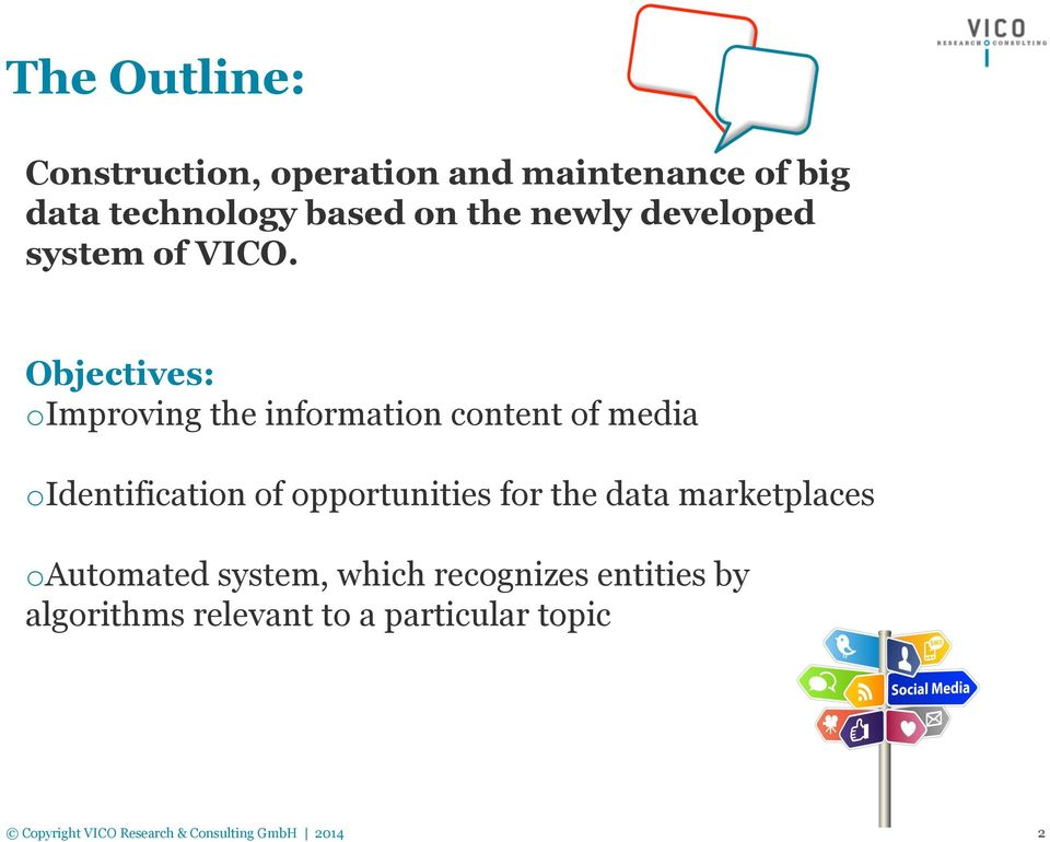 Objectives: o Improving the information content of media o Identification of