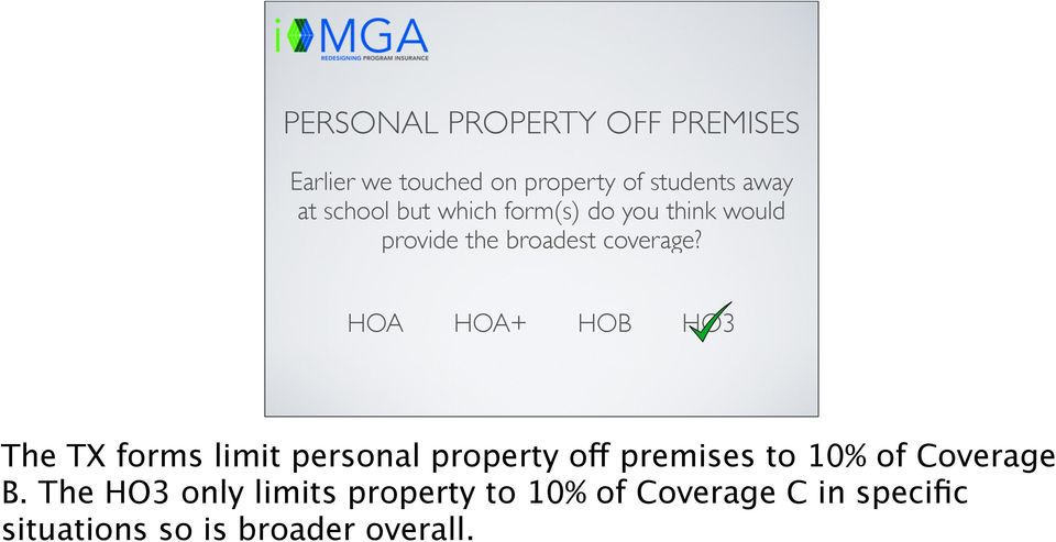 The TX forms limit personal property off premises to 10% of Coverage B.