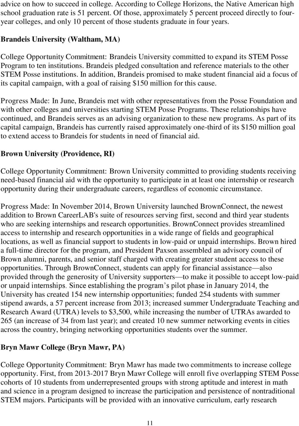 Brandeis University (Waltham, MA) College Opportunity Commitment: Brandeis University committed to expand its STEM Posse Program to ten institutions.