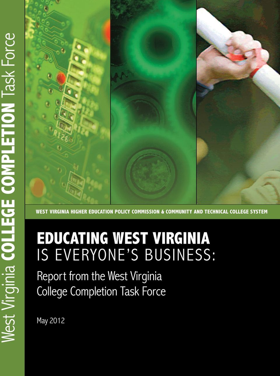 COLLEGE SYSTEM EDUCATING WEST VIRGINIA IS EVERYONE S BUSINESS: