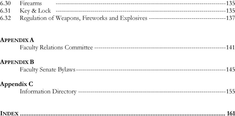 32 Regulation of Weapons, Fireworks and Explosives -------------------------------------- 137 APPENDIX A Faculty Relations Committee