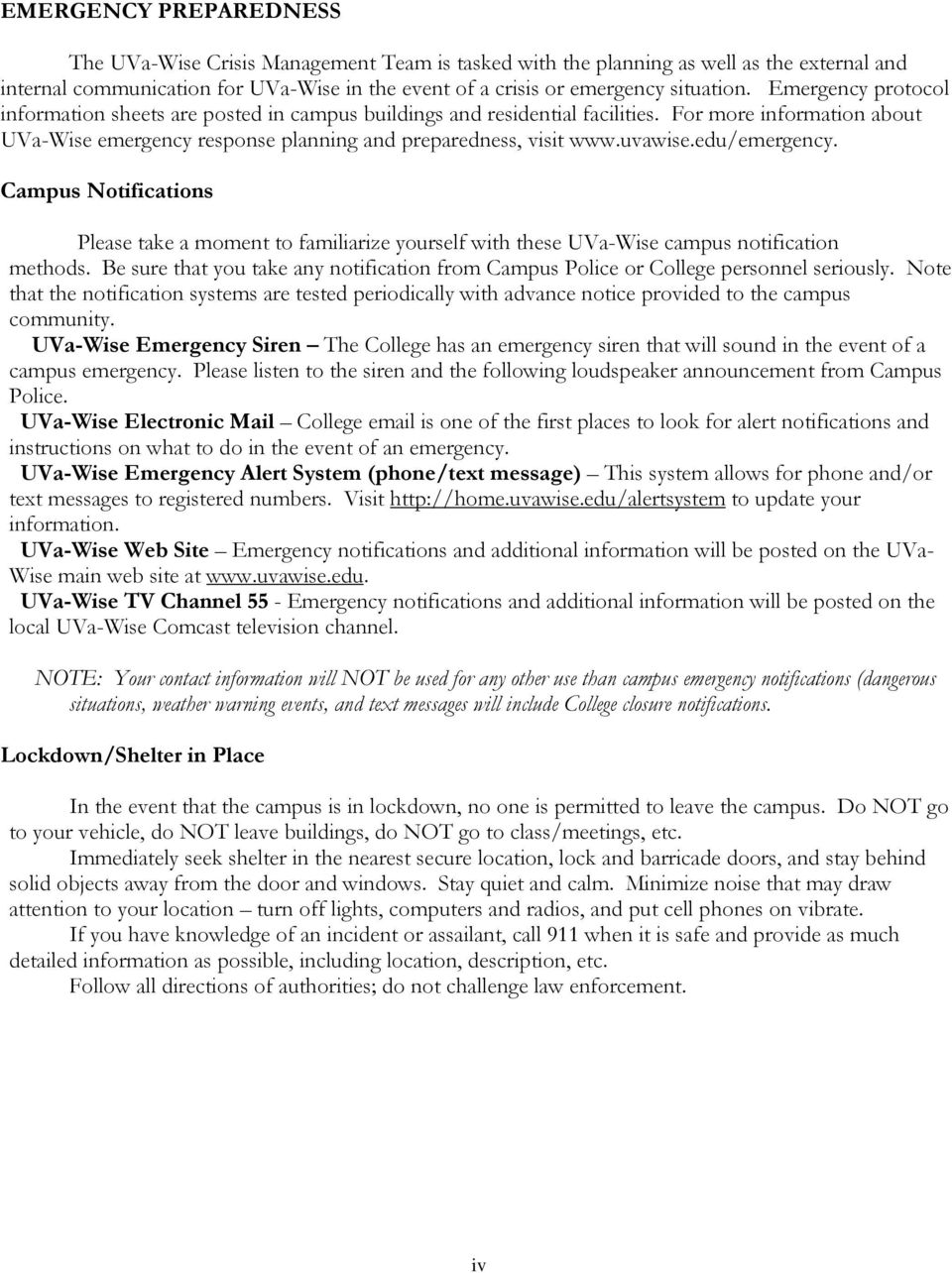 edu/emergency. Campus Notifications Please take a moment to familiarize yourself with these UVa-Wise campus notification methods.