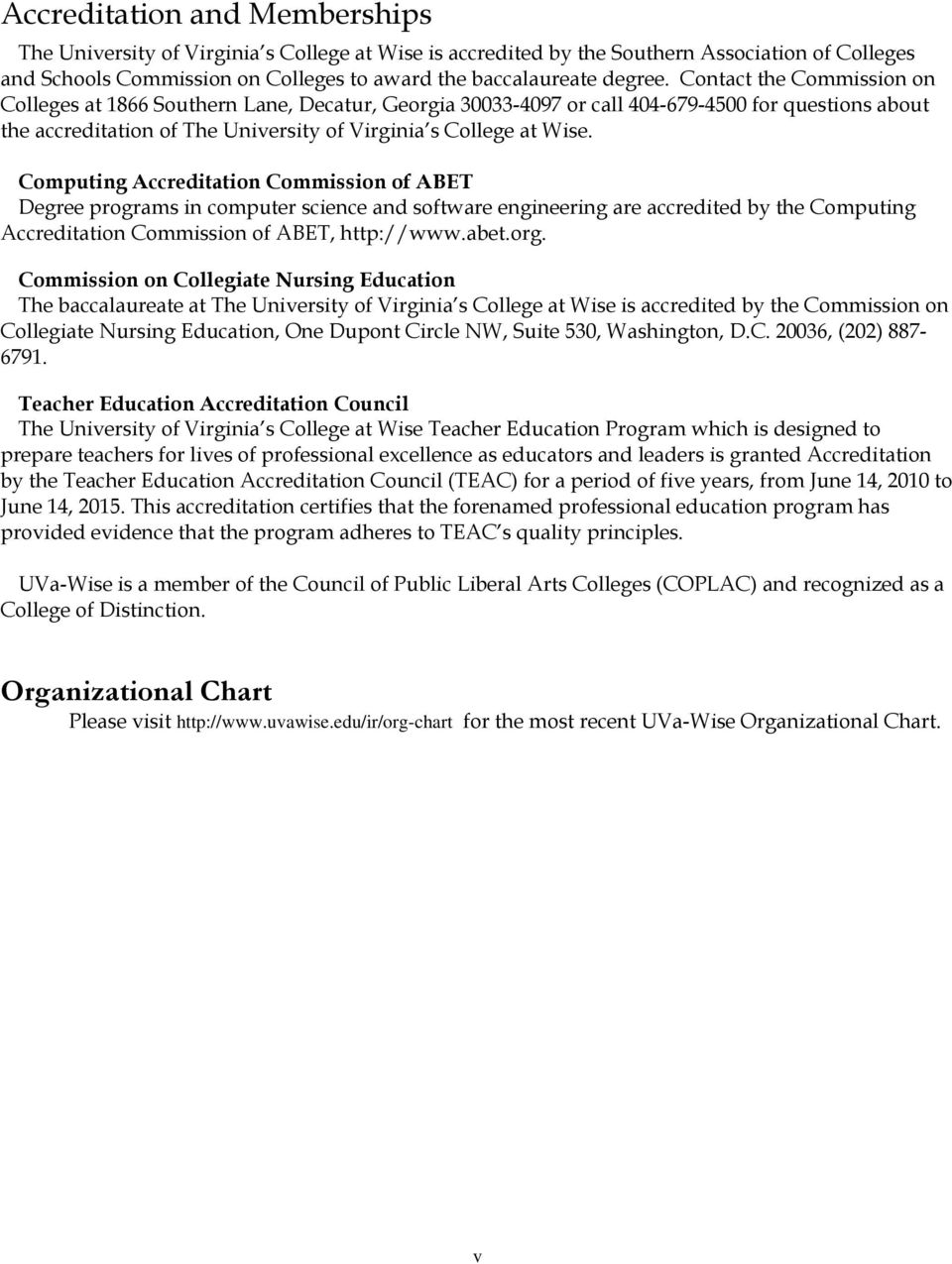Computing Accreditation Commission of ABET Degree programs in computer science and software engineering are accredited by the Computing Accreditation Commission of ABET, http://www.abet.org.
