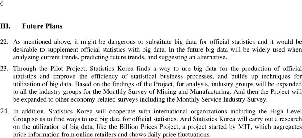 Through the Pilot Project, Statistics Korea finds a way to use big data for the production of official statistics and improve the efficiency of statistical business processes, and builds up
