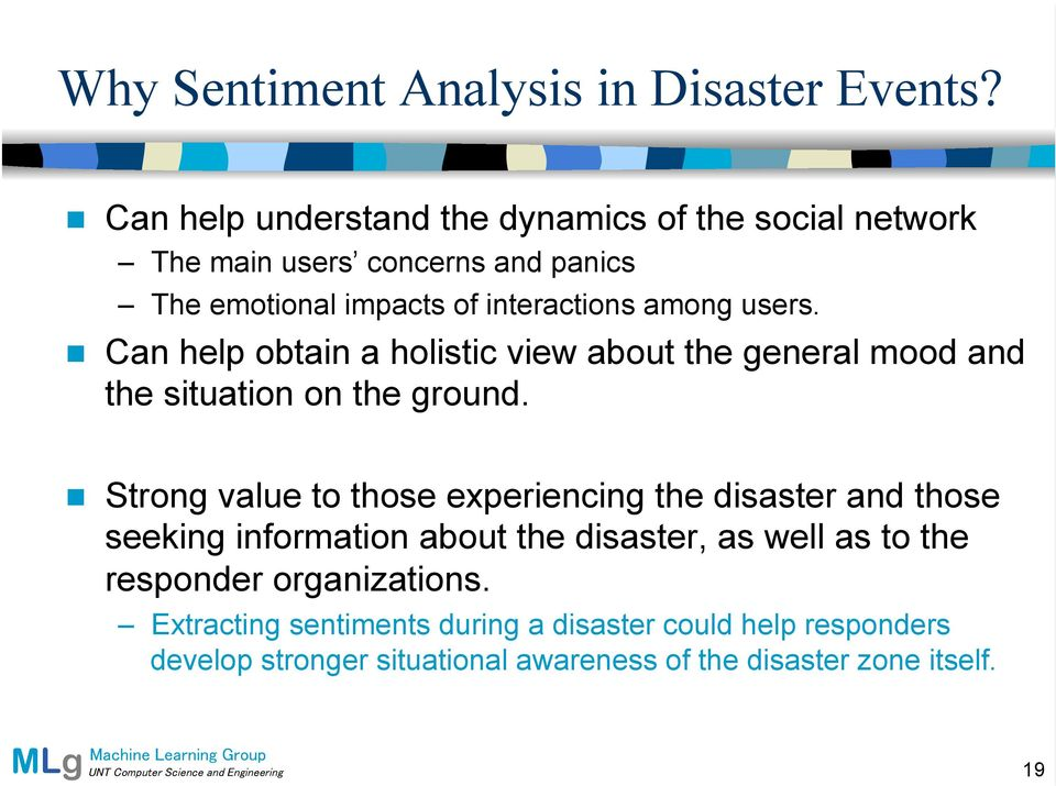Can help obtain a holistic view about the general mood and the situation on the ground.