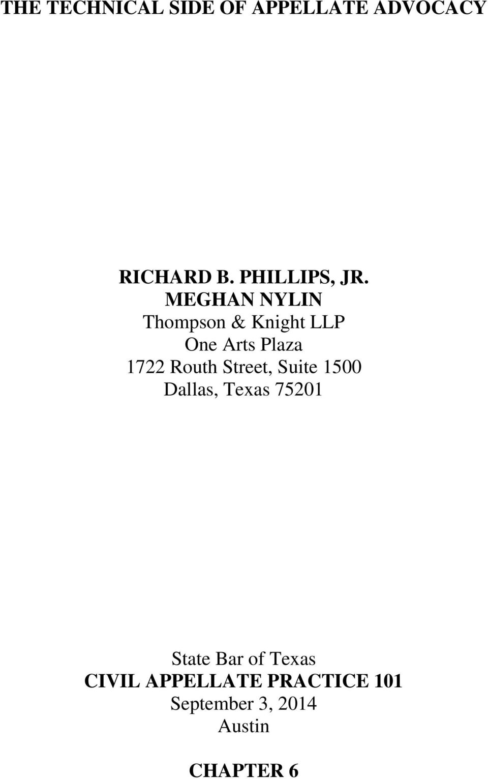 MEGHAN NYLIN Thompson & Knight LLP One Arts Plaza 1722 Routh
