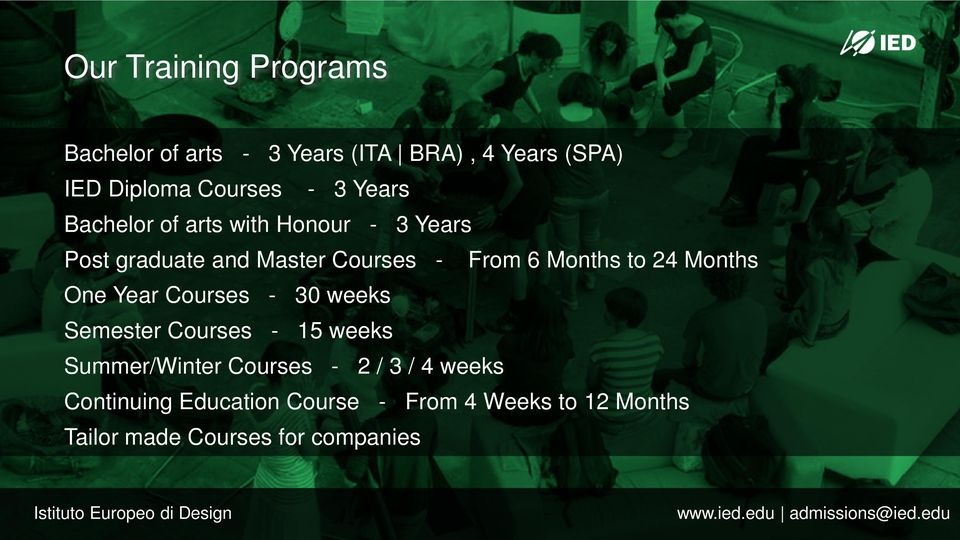 24 Months One Year Courses - 30 weeks Semester Courses - 15 weeks Summer/Winter Courses - 2 / 3 /
