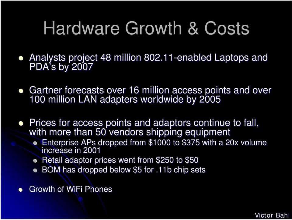 worldwide by 2005 Prices for access points and adaptors continue to fall, with more than 50 vendors shipping equipment